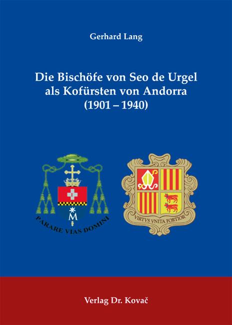 Cover: Die Bischöfe von Seo de Urgel als Kofürsten von Andorra (1901–1940)