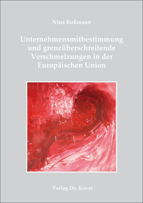 Cover: Unternehmensmitbestimmung und grenzüberschreitende Verschmelzungen in der Europäischen Union