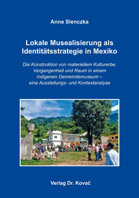 Cover: Lokale Musealisierung als Identitätsstrategie in Mexiko