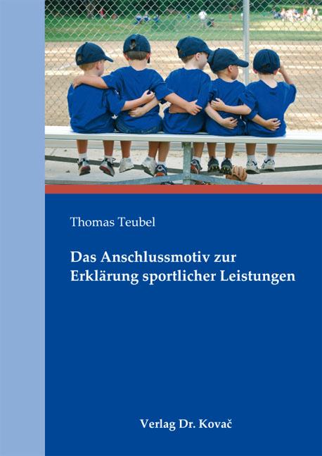 Cover: Das Anschlussmotiv zur Erklärung sportlicher Leistungen