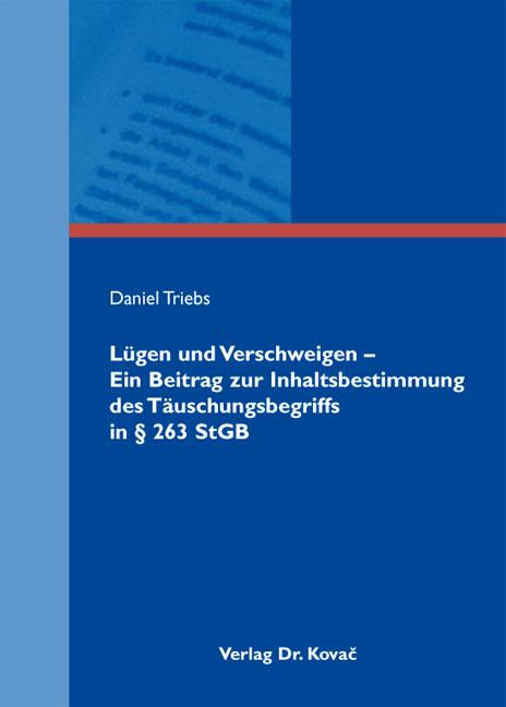 Cover: Lügen und Verschweigen – Ein Beitrag zur Inhaltsbestimmung des Täuschungsbegriffs in § 263 StGB