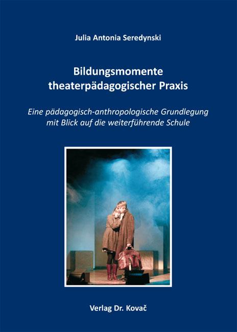 Cover: Bildungsmomente theaterpädagogischer Praxis