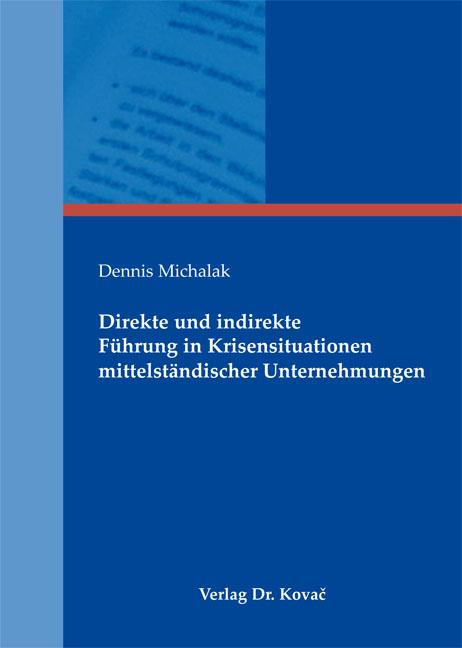 Cover: Direkte und indirekte Führung in Krisensituationen mittelständischer Unternehmungen