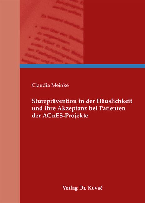 Cover: Sturzprävention in der Häuslichkeit und ihre Akzeptanz bei Patienten der AGnES-Projekte