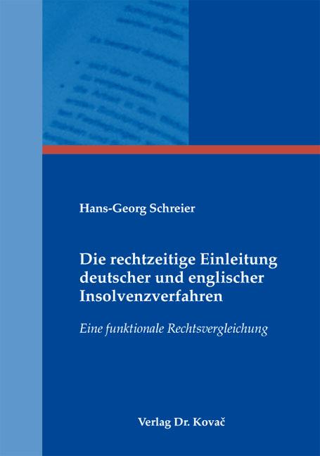 Cover: Die rechtzeitige Einleitung deutscher und englischer Insolvenzverfahren