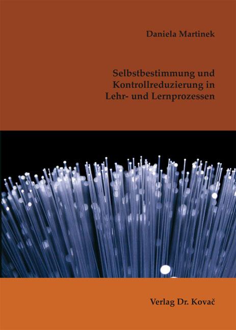 Cover: Selbstbestimmung und Kontrollreduzierung in Lehr- und Lernprozessen