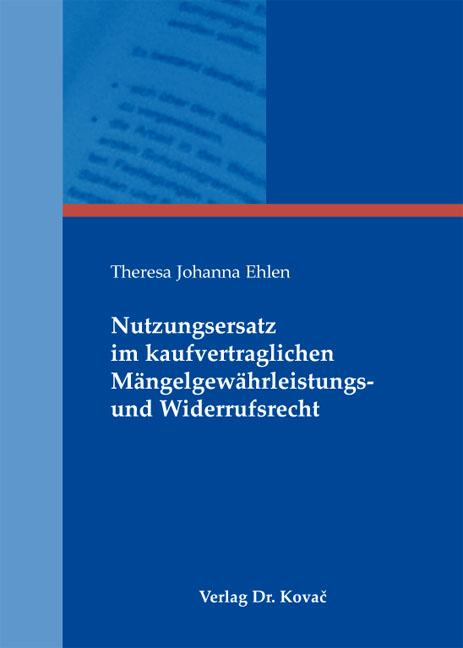 Cover: Nutzungsersatz im kaufvertraglichen Mängelgewährleistungs- und Widerrufsrecht