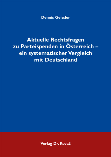 Cover: Aktuelle Rechtsfragen zu Parteispenden in Österreich – ein systematischer Vergleich mit Deutschland