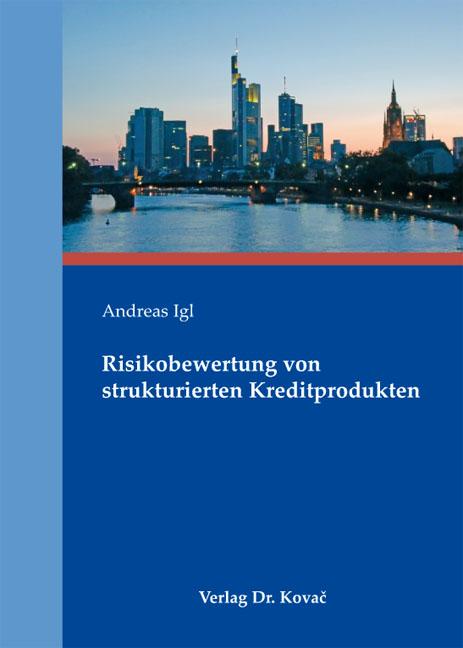 Cover: Risikobewertung von strukturierten Kreditprodukten