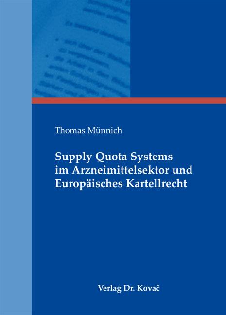 Cover: Supply Quota Systems im Arzneimittelsektor und Europäisches Kartellrecht