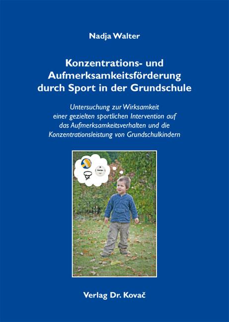 Cover: Konzentrations- und Aufmerksamkeitsförderung durch Sport in der Grundschule