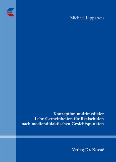 Cover: Konzeption multimedialer Lehr-/Lerneinheiten für Realschulen nach mediendidaktischen Gesichtspunkten