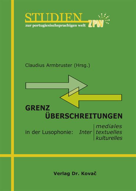 Cover: Grenzüberschreitungen in der Lusophonie