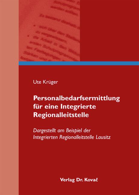 Cover: Personalbedarfsermittlung für eine Integrierte Regionalleitstelle