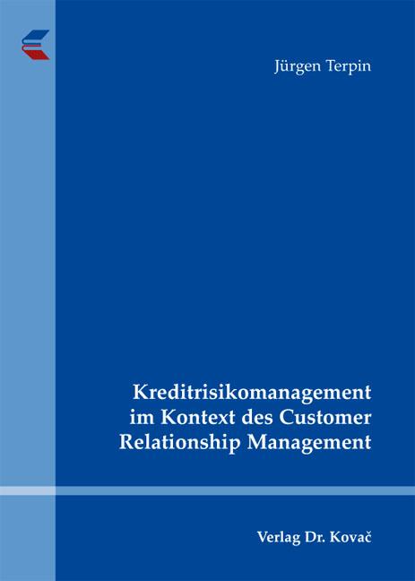 Cover: Kreditrisikomanagement im Kontext des Customer Relationship Management