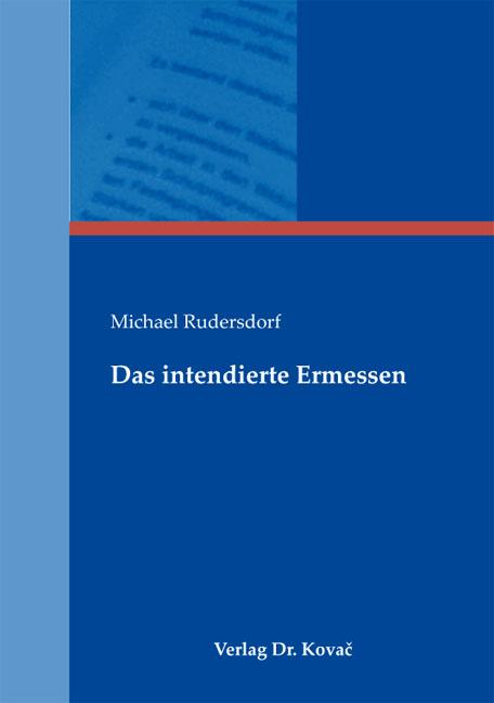 Cover: Das intendierte Ermessen