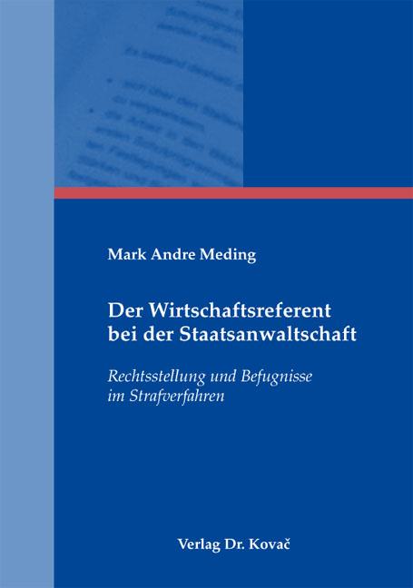 Cover: Der Wirtschaftsreferent bei der Staatsanwaltschaft
