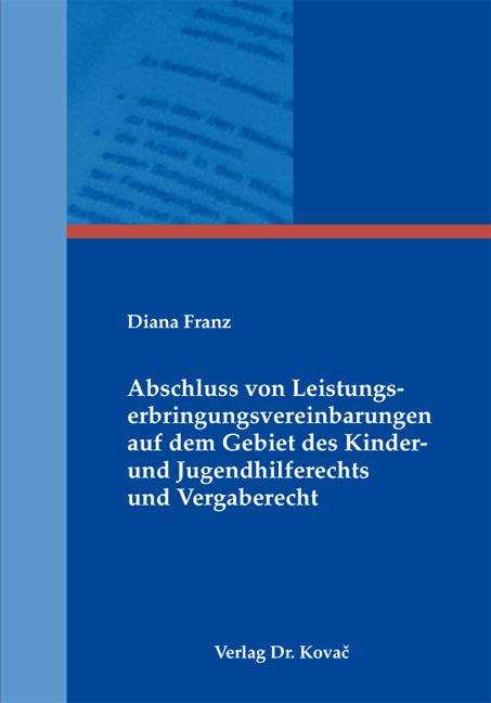 Cover: Abschluss von Leistungserbringungsvereinbarungen auf dem Gebiet des Kinder- und Jugendhilferechts und Vergaberecht