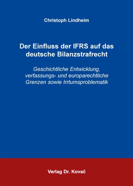 Cover: Der Einfluss der IFRS auf das deutsche Bilanzstrafrecht