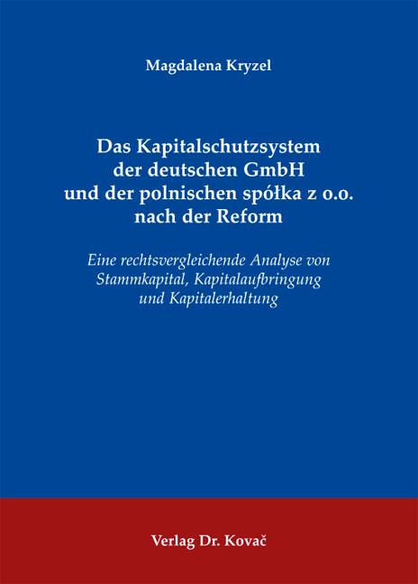 Cover: Das Kapitalschutzsystem der deutschen GmbH und der polnischen spółka z o.o. nach der Reform