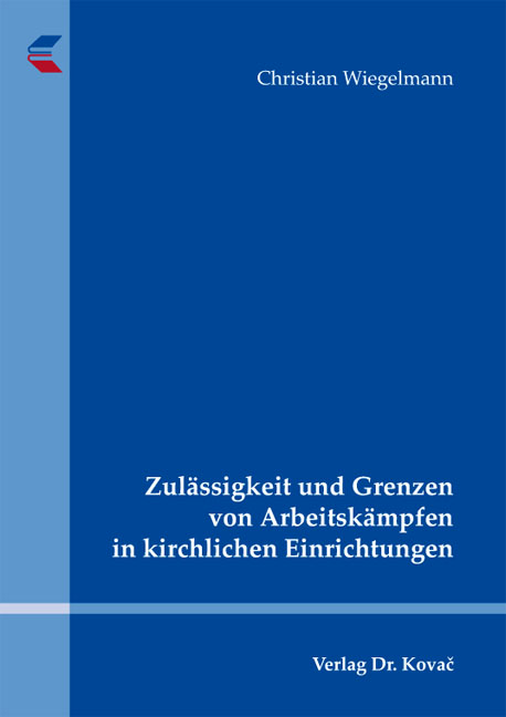Cover: Zulässigkeit und Grenzen von Arbeitskämpfen in kirchlichen Einrichtungen