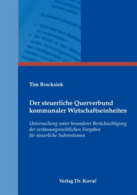 Cover: Der steuerliche Querverbund kommunaler Wirtschaftseinheiten
