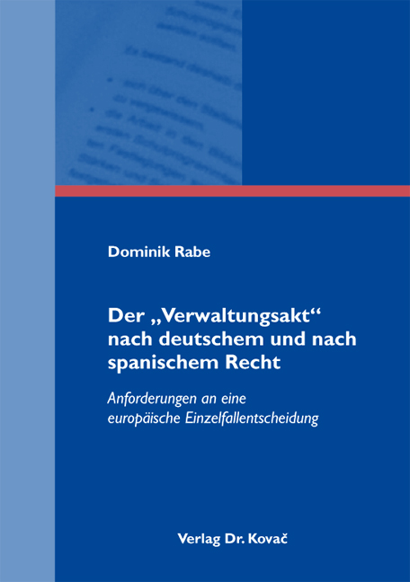 """Cover: Der """"Verwaltungsakt"""" nach deutschem und nach spanischem Recht"""