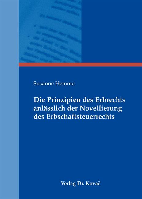 Cover: Die Prinzipien des Erbrechts anlässlich der Novellierung des Erbschaftsteuerrechts