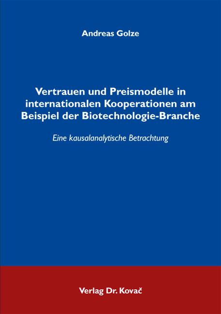 Cover: Vertrauen und Preismodelle in internationalen Kooperationen am Beispiel der Biotechnologie-Branche