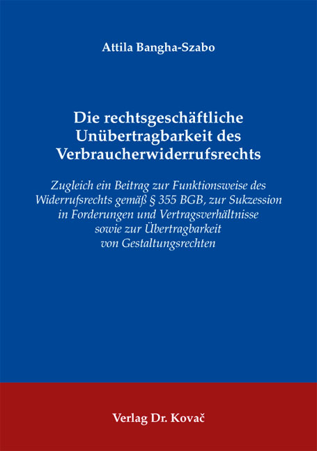 Cover: Die rechtsgeschäftliche Unübertragbarkeit des Verbraucherwiderrufsrechts