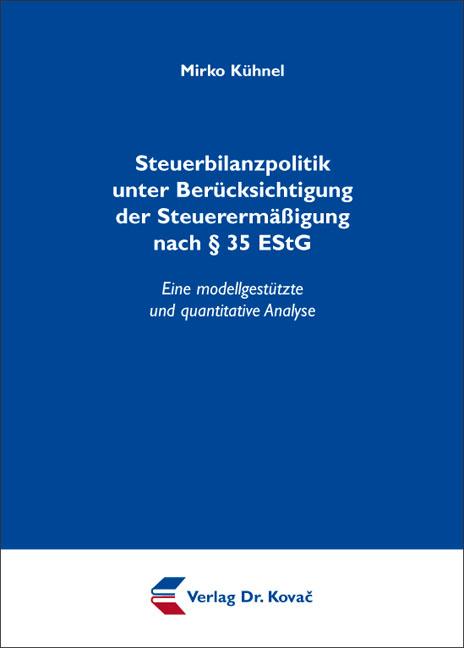 Cover: Steuerbilanzpolitik unter Berücksichtigung der Steuerermäßigung nach § 35 EStG