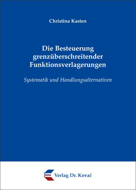 Cover: Die Besteuerung grenzüberschreitender Funktionsverlagerungen