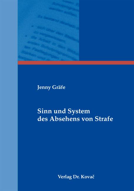 Cover: Sinn und System des Absehens von Strafe