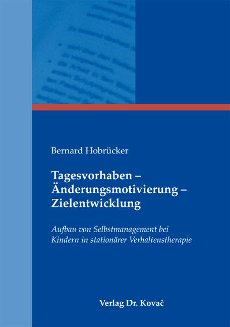 Cover: Tagesvorhaben – Änderungsmotivierung – Zielentwicklung