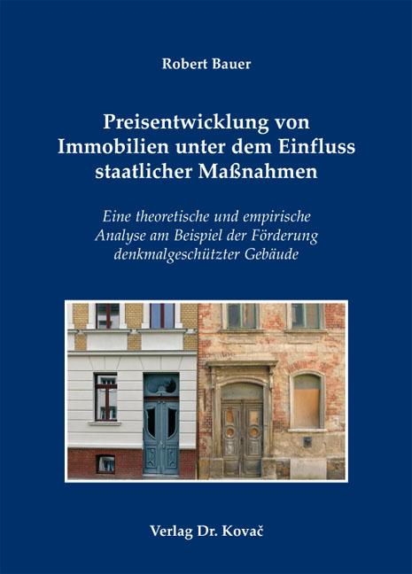 Cover: Preisentwicklung von Immobilien unter dem Einfluss staatlicher Maßnahmen