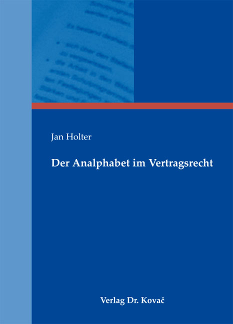 Cover: Der Analphabet im Vertragsrecht