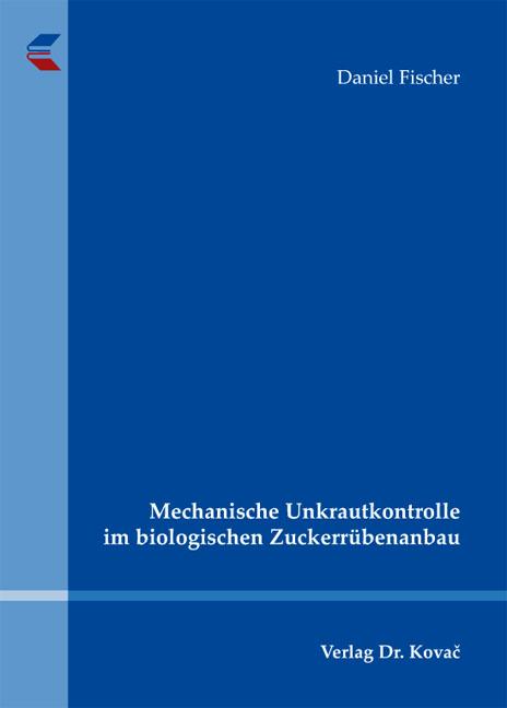 Cover: Mechanische Unkrautkontrolle im biologischen Zuckerrübenanbau