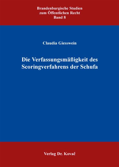 Cover: Die Verfassungsmäßigkeit des Scoringverfahrens der Schufa