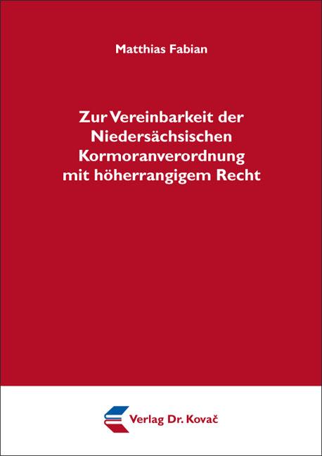 Cover: Zur Vereinbarkeit der Niedersächsischen Kormoranverordnung mit höherrangigem Recht