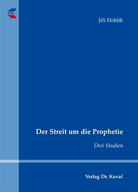 Cover: Der Streit um die Prophetie