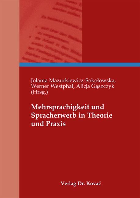 Cover: Mehrsprachigkeit und Spracherwerb in Theorie und Praxis