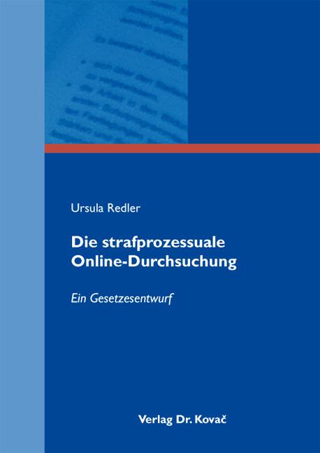 Cover: Die strafprozessuale Online-Durchsuchung