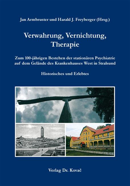 Cover: Verwahrung, Vernichtung, Therapie
