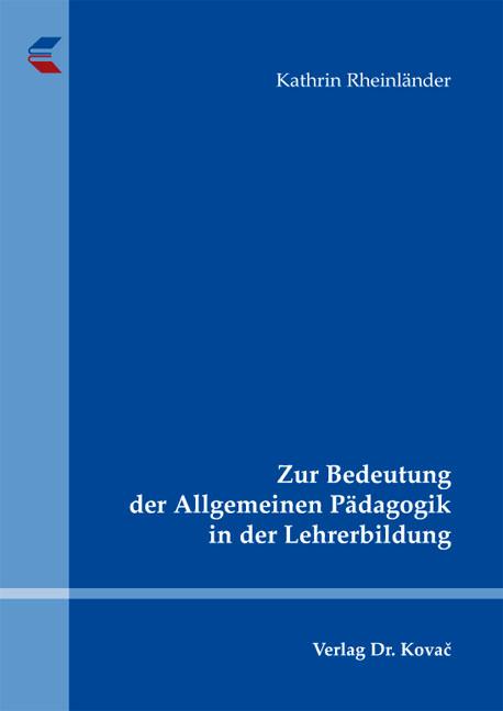 Cover: Zur Bedeutung der Allgemeinen Pädagogik in der Lehrerbildung