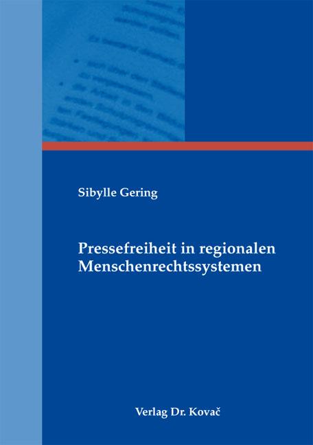 Cover: Pressefreiheit in regionalen Menschenrechtssystemen