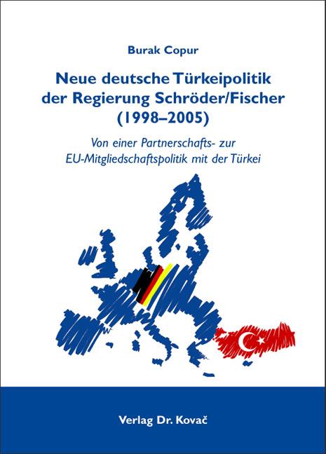 Cover: Neue deutsche Türkeipolitik der Regierung Schröder/Fischer (1998–2005)