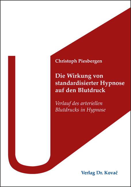 Cover: Die Wirkung von standardisierter Hypnose auf den Blutdruck
