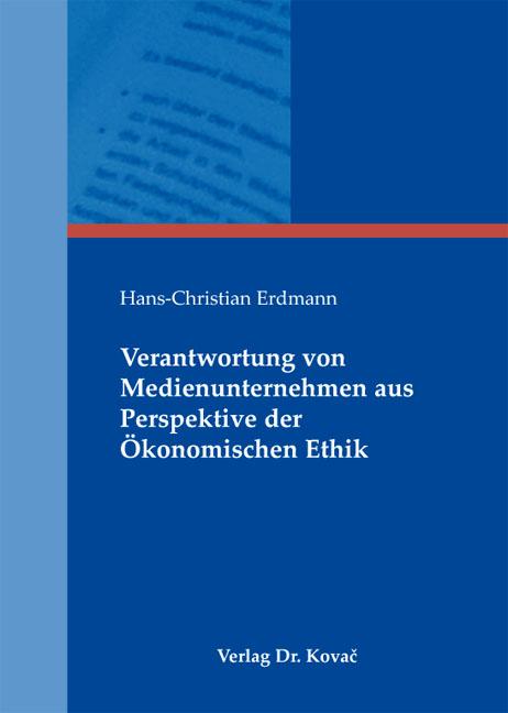 Cover: Verantwortung von Medienunternehmen aus Perspektive der Ökonomischen Ethik