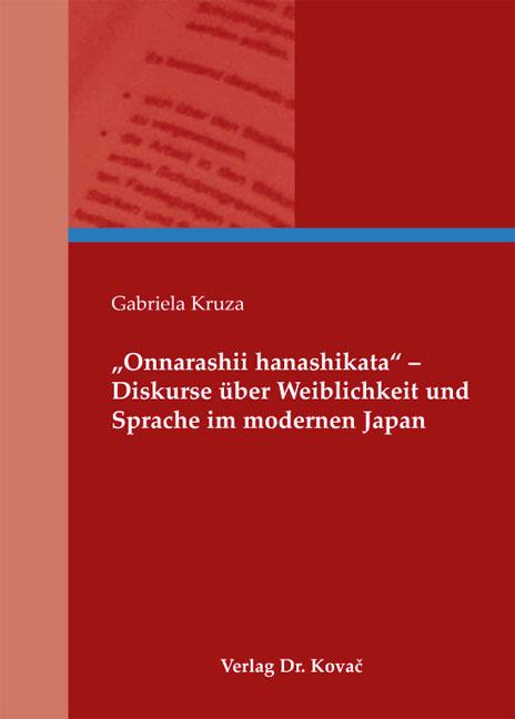 """Cover: """"Onnarashii hanashikata"""" – Diskurse über Weiblichkeit und Sprache im modernen Japan"""