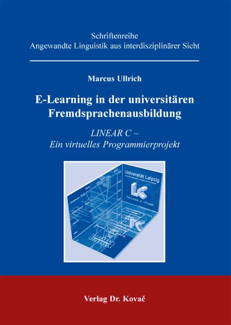 Cover: E-Learning in der universitären Fremdsprachenausbildung
